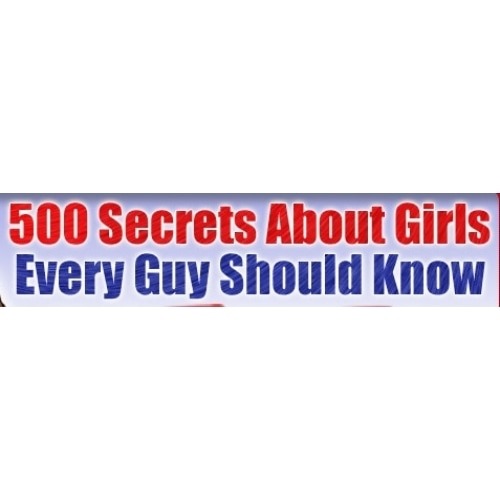500 Secrets About Girls Every Guy Should Know