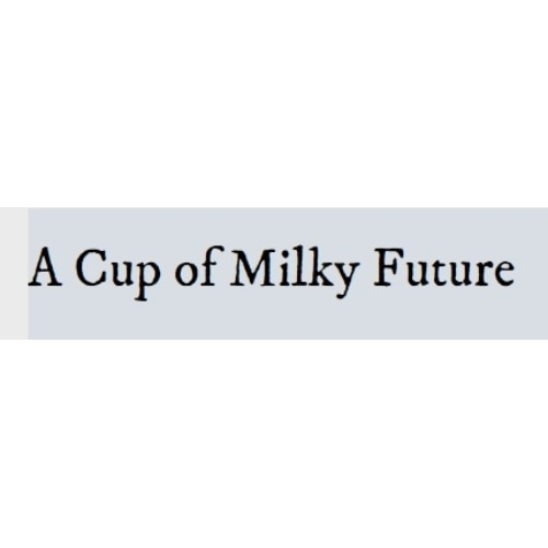 A Cup of Milky Future