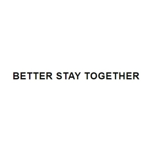 Better Stay Together