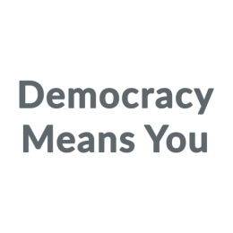 Democracy Means You