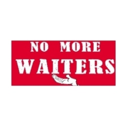 No More Waiters