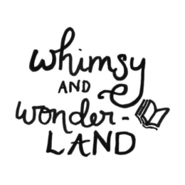 Whimsy and Wonderland